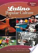 Encyclopedia of Latino popular culture. 1. A - L