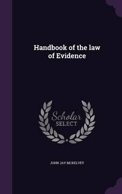 Handbook of the Law of Evidence