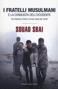 I Fratelli Musulmani e la conquista dell'Occidente. «Da Istanbul a Doha, la linea rossa del Jihad»
