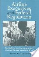 Airline Executives and Federal Regulation