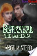 Betrayal: The Awakening