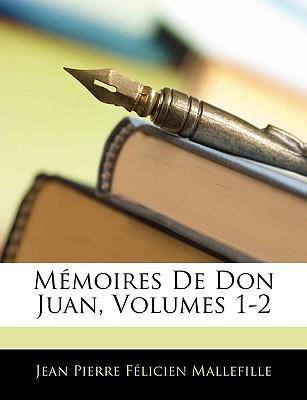 Mémoires De Don Juan, Volumes 1-2