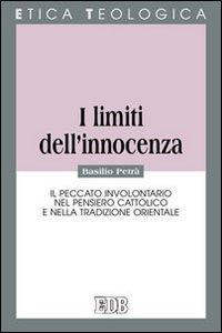 I limiti dell'innocenza. Il peccato involontario nel pensiero cattolico e nella tradizione orientale