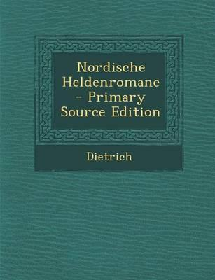 Nordische Heldenromane - Primary Source Edition