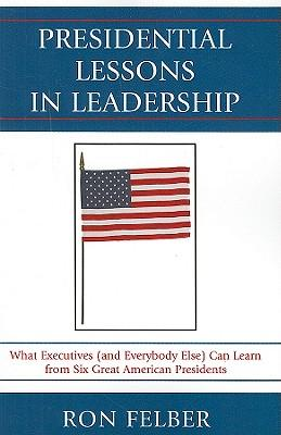 Presidential Lessons in Leadership
