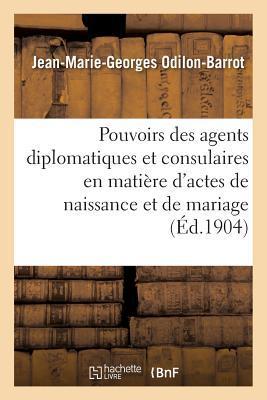 Des Pouvoirs des Agents Diplomatiques et Consulaires en Matière d'Actes de Naissance et de Mariage
