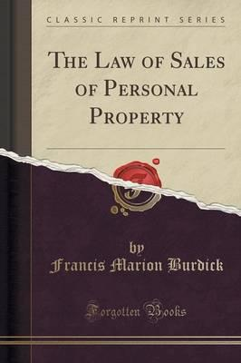 The Law of Sales of Personal Property (Classic Reprint)