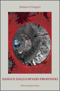 Sangue dallo spazio profondo