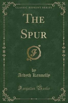 The Spur (Classic Reprint)