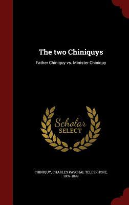 The Two Chiniquys