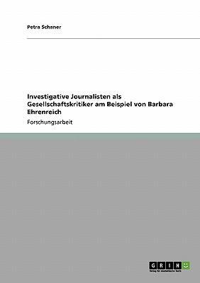 Investigative Journalisten als Gesellschaftskritiker am Beispiel von Barbara Ehrenreich