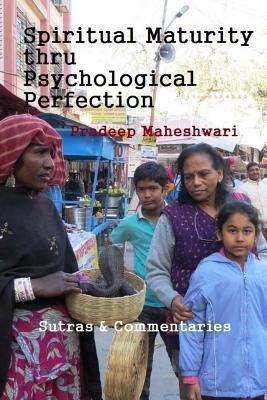 Spiritual Maturity Thru Psychological Perfection