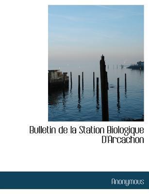 Bulletin de la Station Biologique D'Arcachon