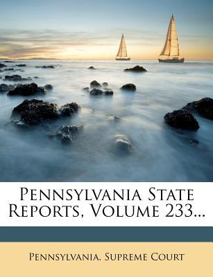 Pennsylvania State Reports, Volume 233...