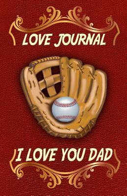 I Love You Dad Love Journal