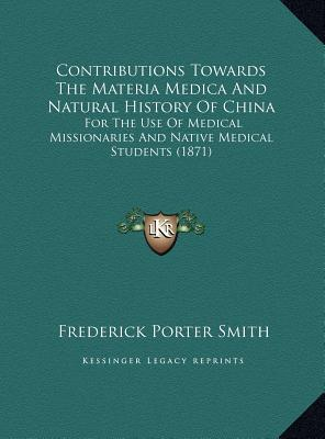 Contributions Towards the Materia Medica and Natural Historycontributions Towards the Materia Medica and Natural History of China of China