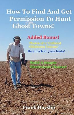 How to Find and Get Permission to Hunt Ghost Towns