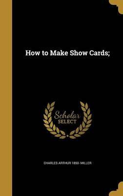 HT MAKE SHOW CARDS