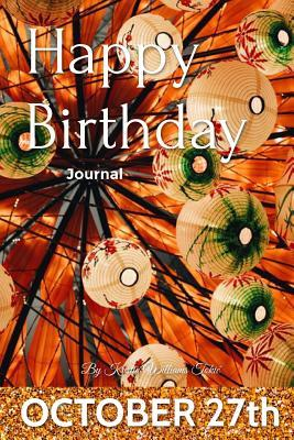 Happy Birthday Journal - October 27th
