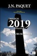 Trilogie 2019 - Episode II - Les Jours Sombres