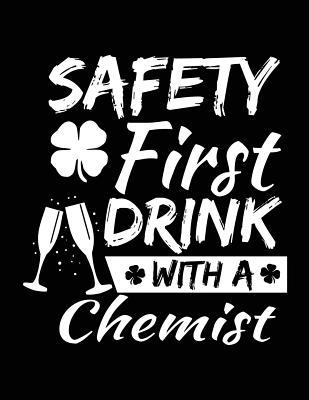 Safety First Drink With A Chemist