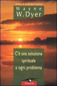 C'è una soluzione spirituale a ogni problema