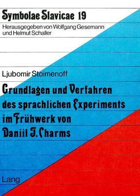 Grundlagen und Verfahren des sprachlichen Experiments im Frühwerk von Daniil J. Charms