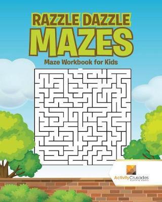 Razzle Dazzle Mazes