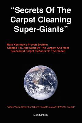 Secrets of the Carpet Cleaning Super-Giants