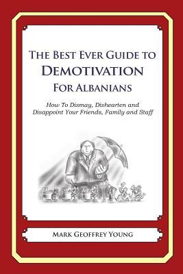 The Best Ever Guide to Demotivation for Albanians