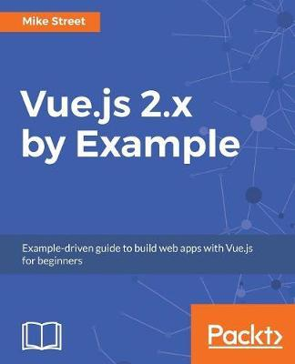 Vue.js 2.x by Example