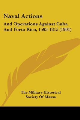 Naval Actions, And Operations Against Cuba And Porto Rico, 1593-1815