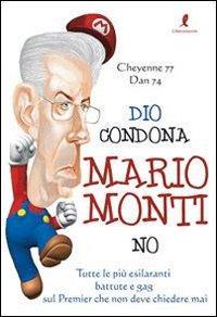 Dio condona Mario Monti no