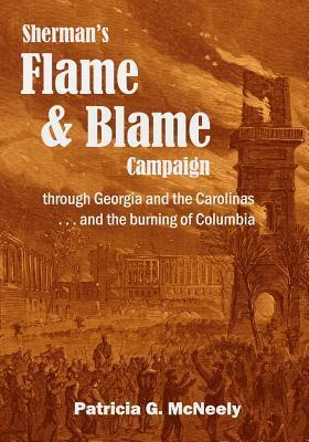 Sherman's Flame and Blame Campaign Through Georgia and the Carolinas