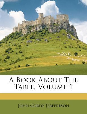 A Book about the Table, Volume 1