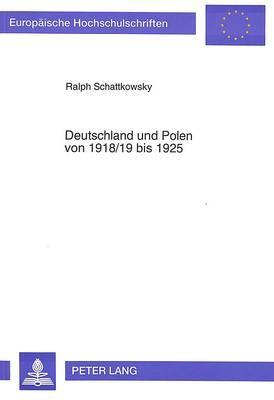 Deutschland und Polen von 1918/19 bis 1925