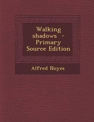 Walking Shadows - Primary Source Edition