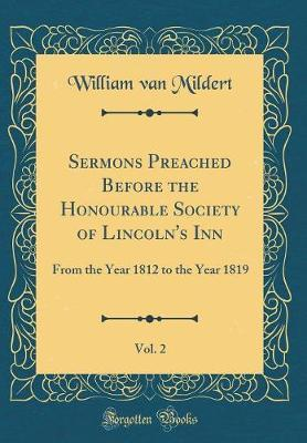 Sermons Preached Before the Honourable Society of Lincoln's Inn, Vol. 2