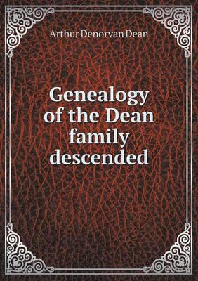 Genealogy of the Dean Family Descended
