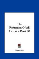 The Refutation of All Heresies, Book