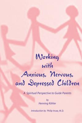 Working with Anxious, Nervous, and Depressed Children