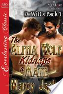 The Alpha Wolf Kidnaps a Mate [DeWitt's Pack 1]