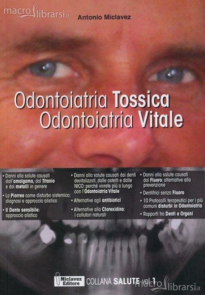 Odontoiatria tossica, odontoiatria vitale