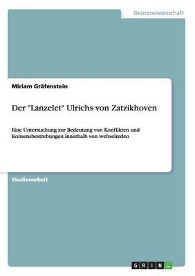 """Der """"Lanzelet"""" Ulrichs von Zatzikhoven"""