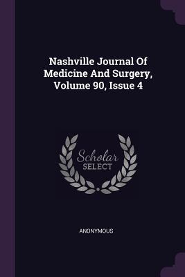 Nashville Journal of Medicine and Surgery, Volume 90, Issue 4