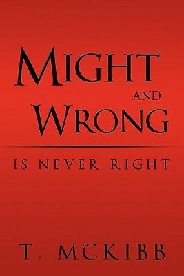 Might and Wrong Is Never Right