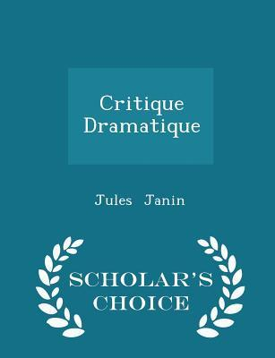 Critique Dramatique - Scholar's Choice Edition
