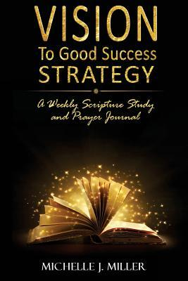 Vision to Good Success Strategy