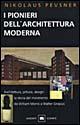 I pionieri dell'architettura moderna