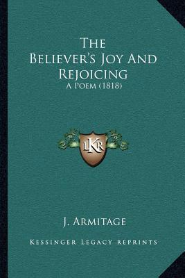 The Believer's Joy and Rejoicing
